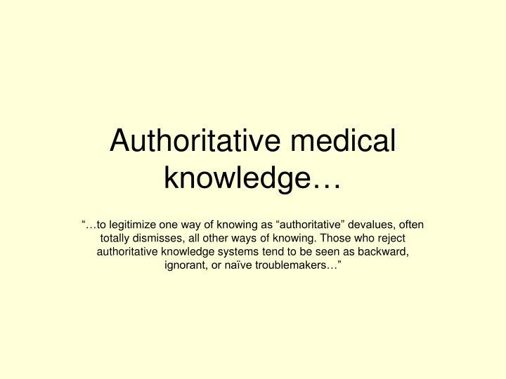 Authoritative medical knowledge…