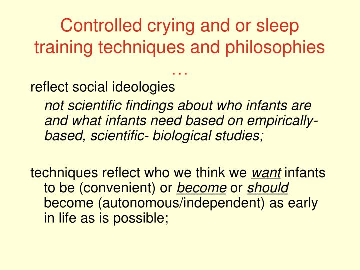 Controlled crying and or sleep training techniques and philosophies …