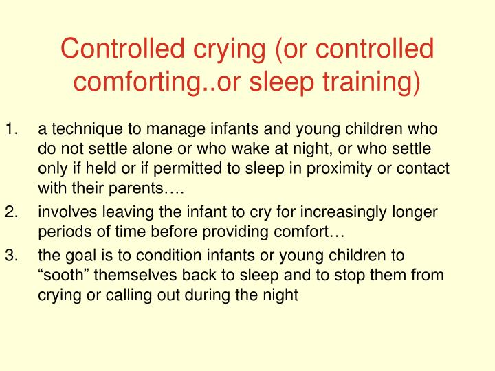 Controlled crying (or controlled comforting..or sleep training)