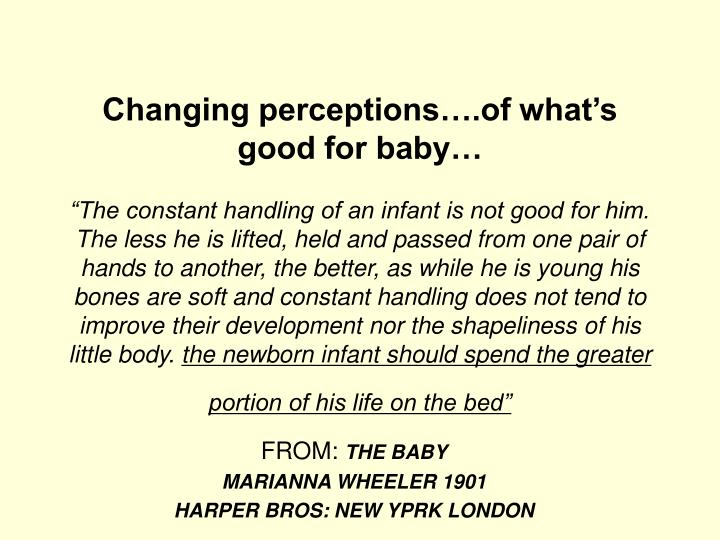 Changing perceptions….of what's good for baby…