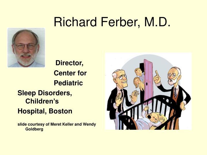Richard Ferber, M.D.