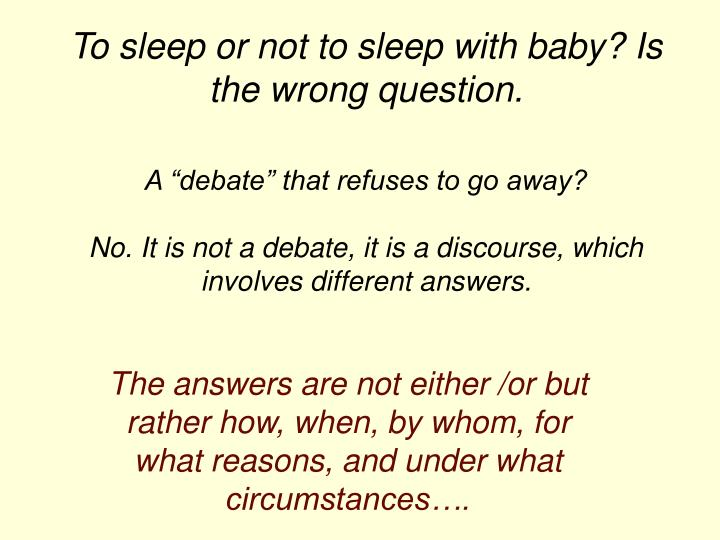 To sleep or not to sleep with baby? Is the wrong question.
