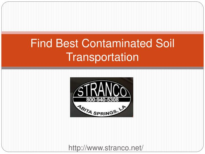 Find best contaminated soil t ransportation