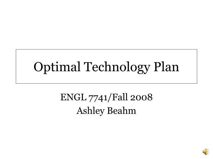Optimal technology plan