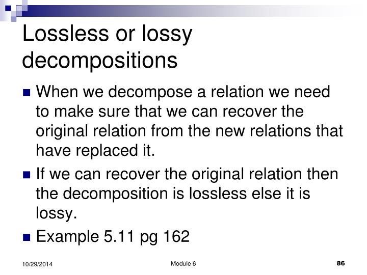 Lossless or lossy decompositions