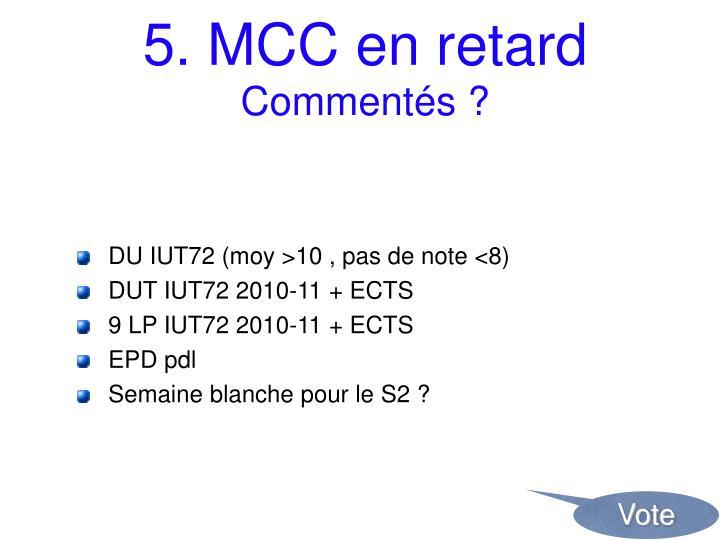 5. MCC en retard