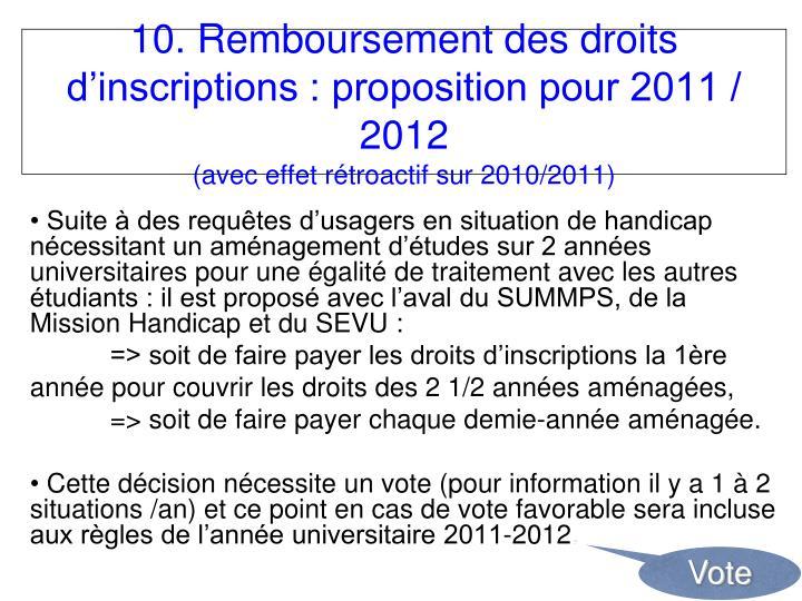 10. Remboursement des droits d'inscriptions : proposition pour 2011 / 2012