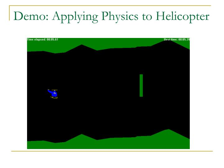 Demo: Applying Physics to Helicopter