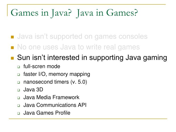 Games in Java?  Java in Games?