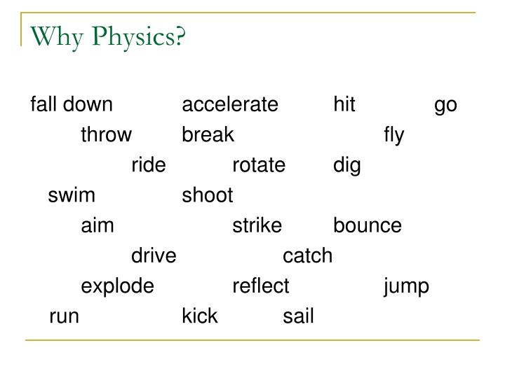 Why Physics?