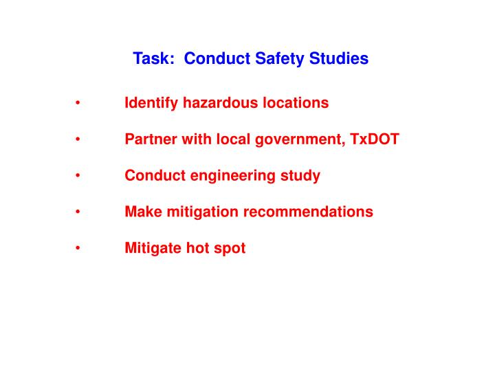 Task:  Conduct Safety Studies