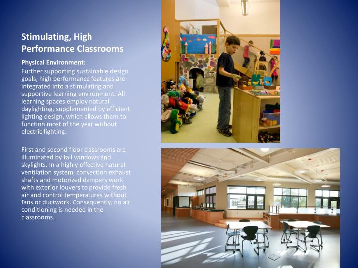 Stimulating, High Performance Classrooms