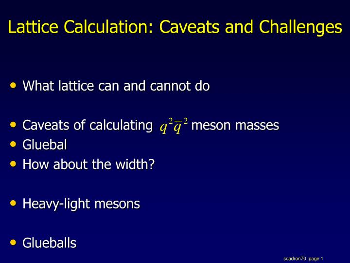 Lattice calculation caveats and challenges