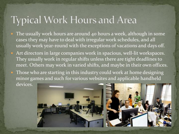 Typical Work Hours and Area