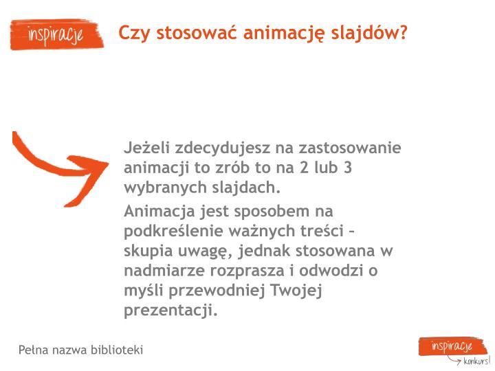 Czy stosować animację slajdów?