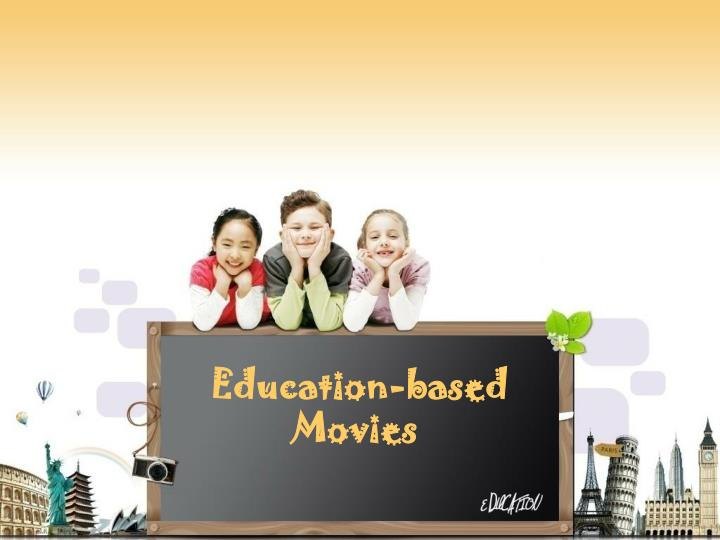 Education based movies