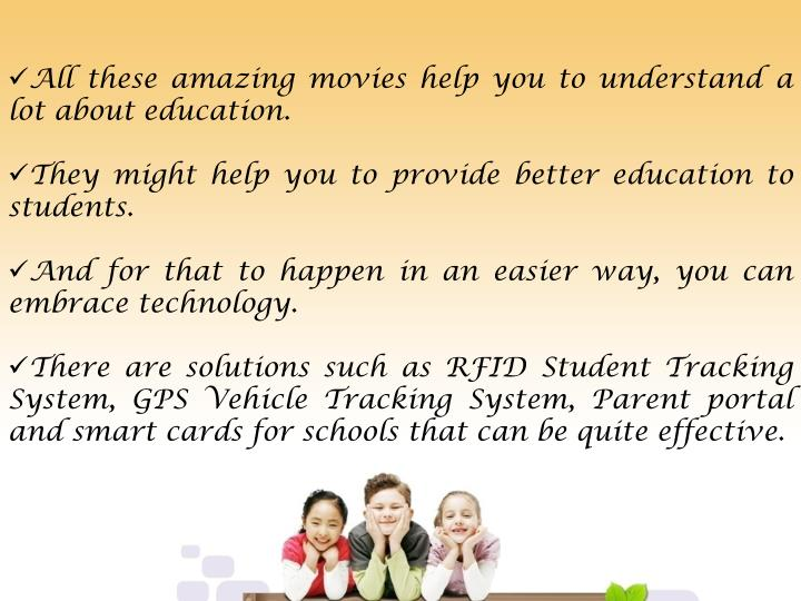 All these amazing movies help you to understand a lot about education.
