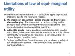 limitations of law of equi marginal utility