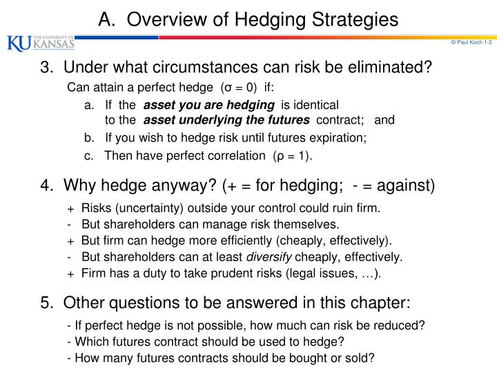 hedging strategies using futures Hedging strategies using futures options, futures, and other derivatives, 9th edition,  hedging using index futures (page 64) to hedge the risk in a portfolio the .