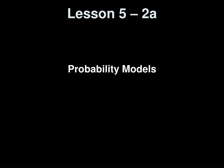 Lesson 5 – 2a