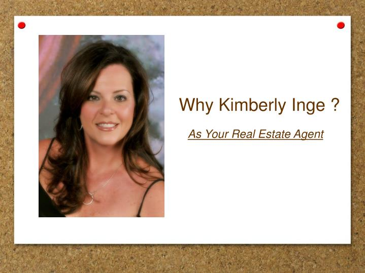 Why Kimberly Inge ?