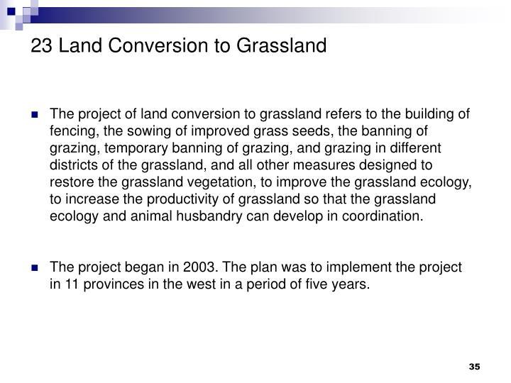 23 Land Conversion to Grassland