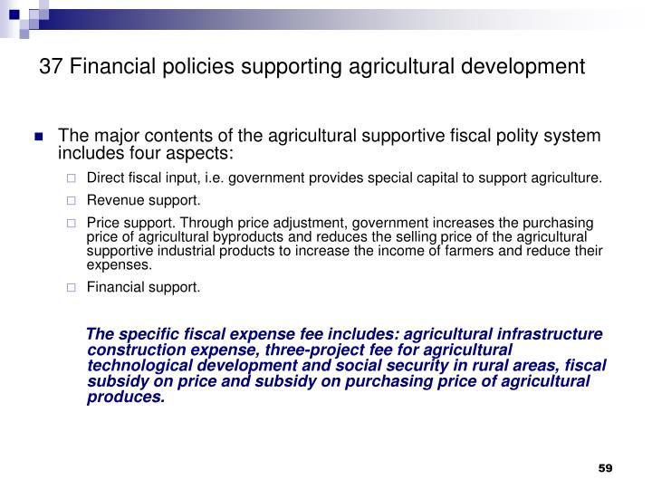 37 Financial policies supporting agricultural development