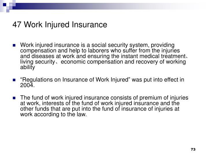 47 Work Injured Insurance