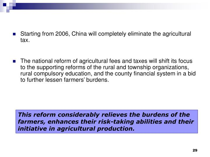 Starting from 2006, China will completely eliminate the agricultural tax.