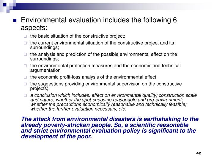 Environmental evaluation includes the following 6 aspects: