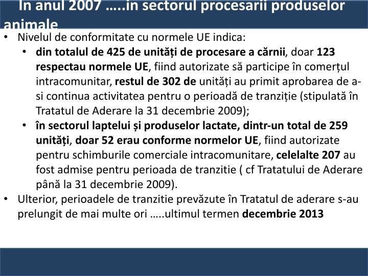 În anul 2007 …..in sectorul procesarii produselor animale