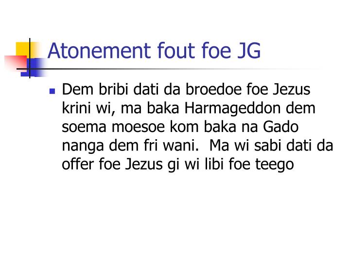 Atonement fout foe JG