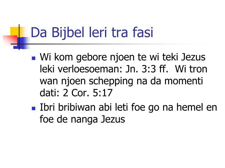 Da Bijbel leri tra fasi