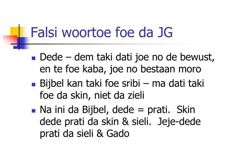 Falsi woortoe foe da JG