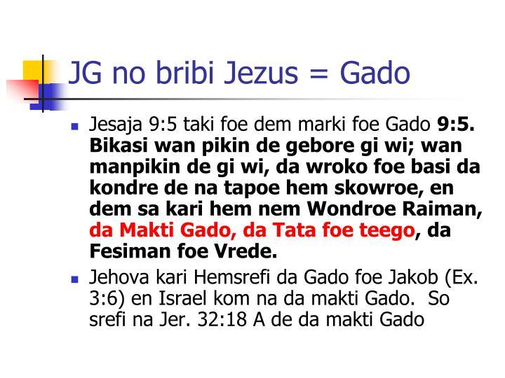 JG no bribi Jezus = Gado
