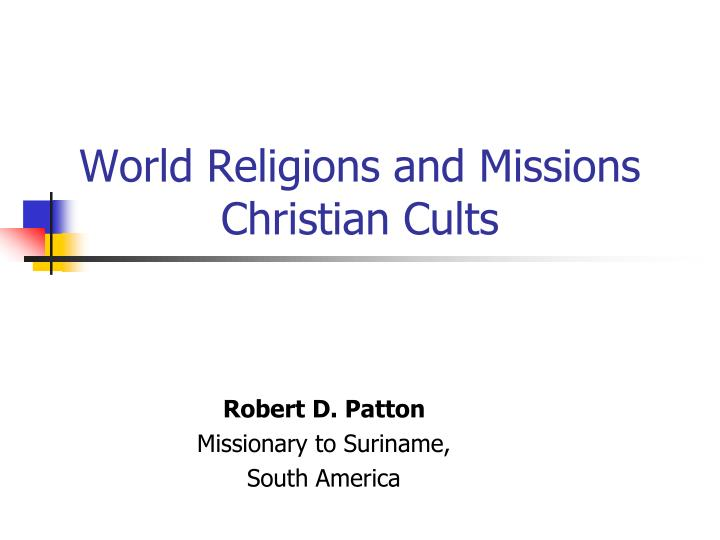 World religions and missions christian cults