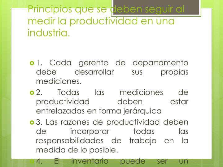 Principios que se deben seguir al medir la productividad en una industria.