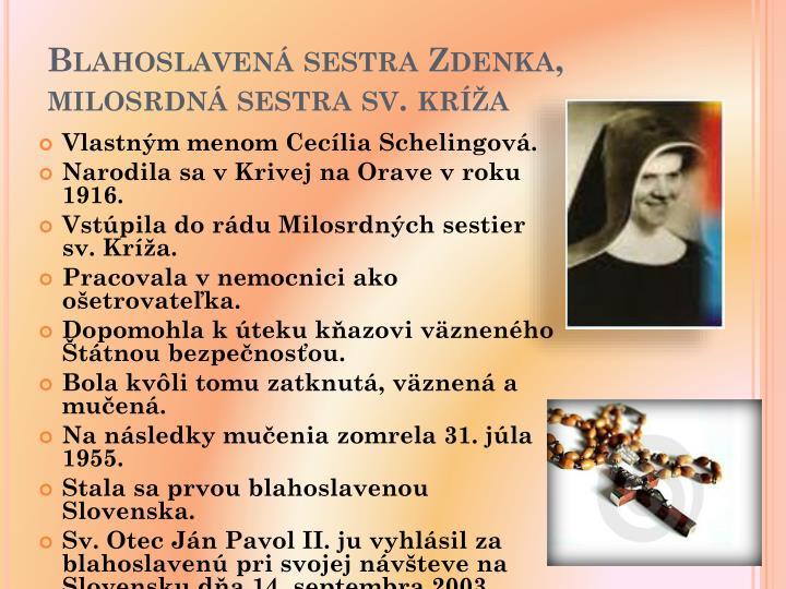 Blahoslaven sestra Zdenka, milosrdn sestra sv. kra