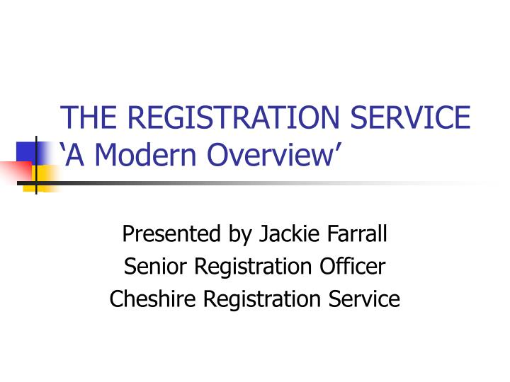 The registration service a modern overview