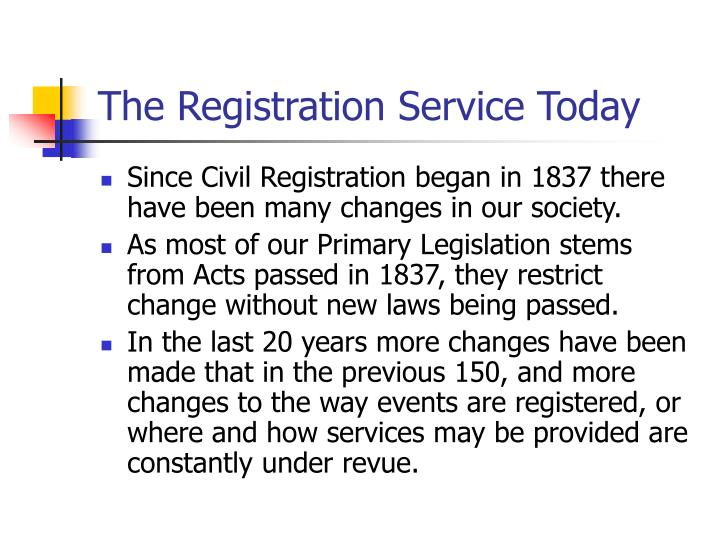 The Registration Service Today