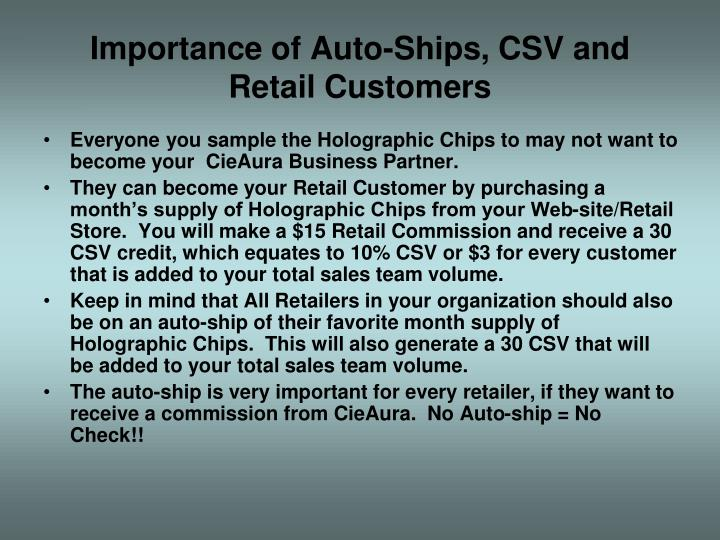 Importance of Auto-Ships, CSV and Retail Customers