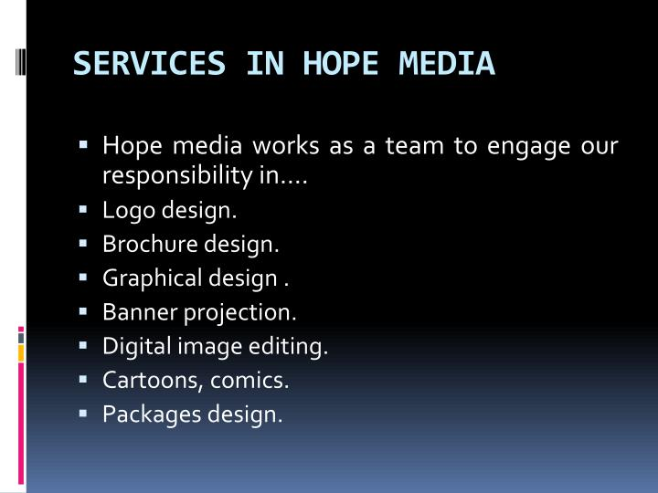 SERVICES IN HOPE MEDIA