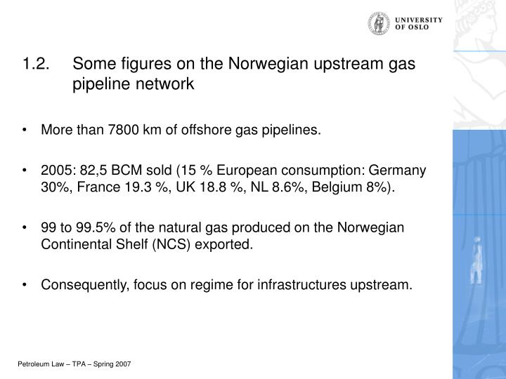 1.2.	Some figures on the Norwegian upstream gas 	pipeline network