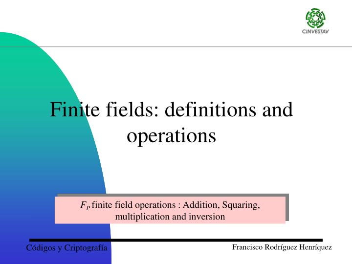Finite fields: definitions and operations