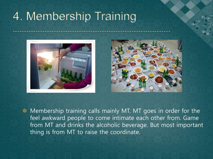 4. Membership Training