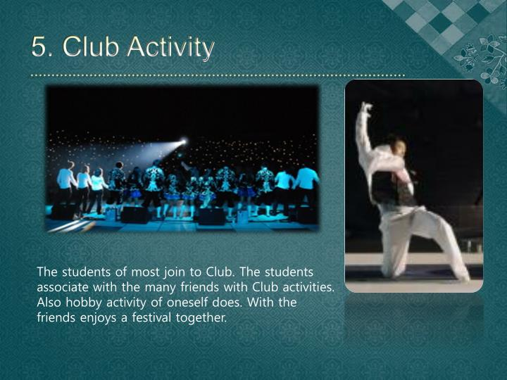 5. Club Activity
