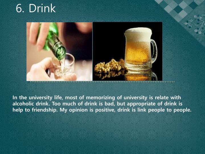 6. Drink