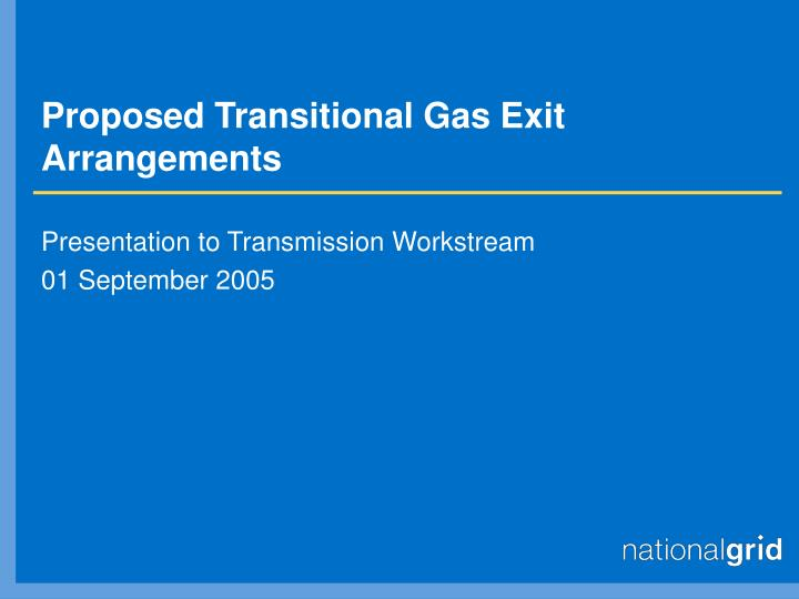 Proposed transitional gas exit arrangements