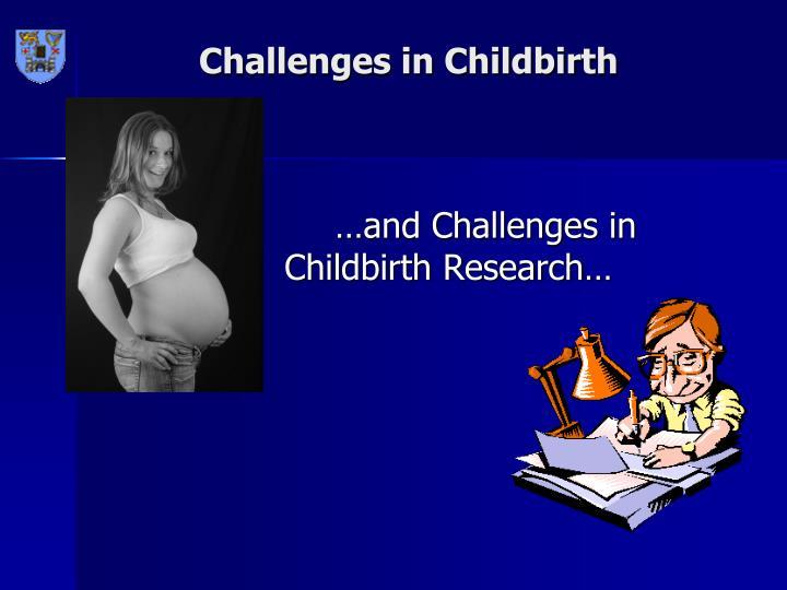 Challenges in Childbirth