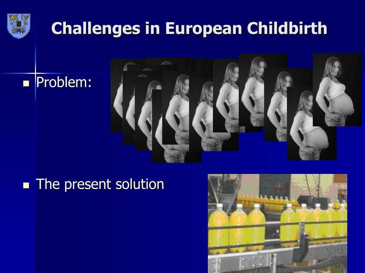 Challenges in European Childbirth